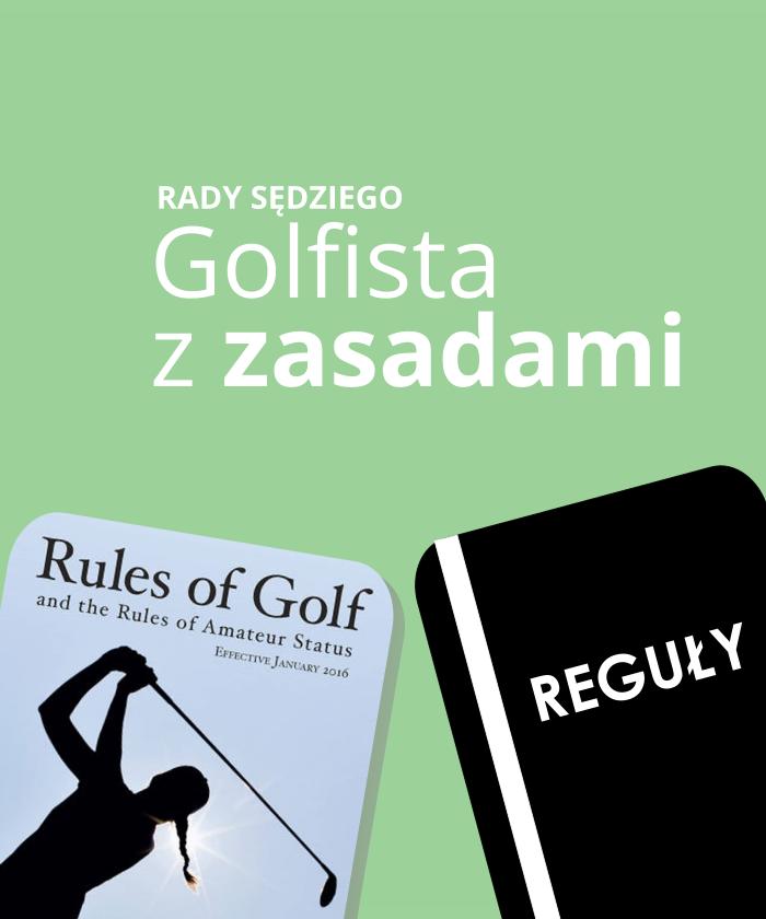 Cykl porad golfista z zasadami. Zasady tłumaczy sędzia Paweł Jakubowski.
